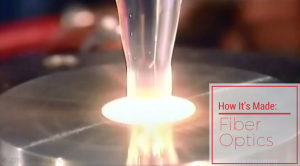 How It's Made: Fiber Optics